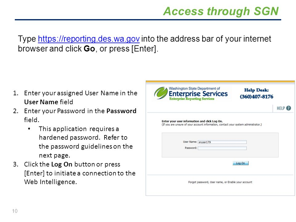 Access through SGN Type https://reporting.des.wa.gov into the address bar of your internet browser and click Go, or press [Enter].